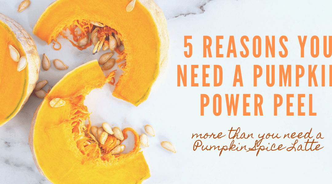 5 Reasons To Reward Your Skin with a Powerful Pumpkin Peel